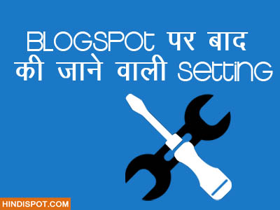 setting after creating blogspot blog